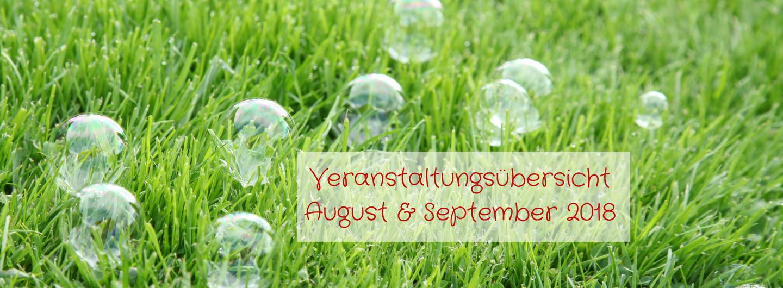 Veranstaltungsübersicht August & September 2018