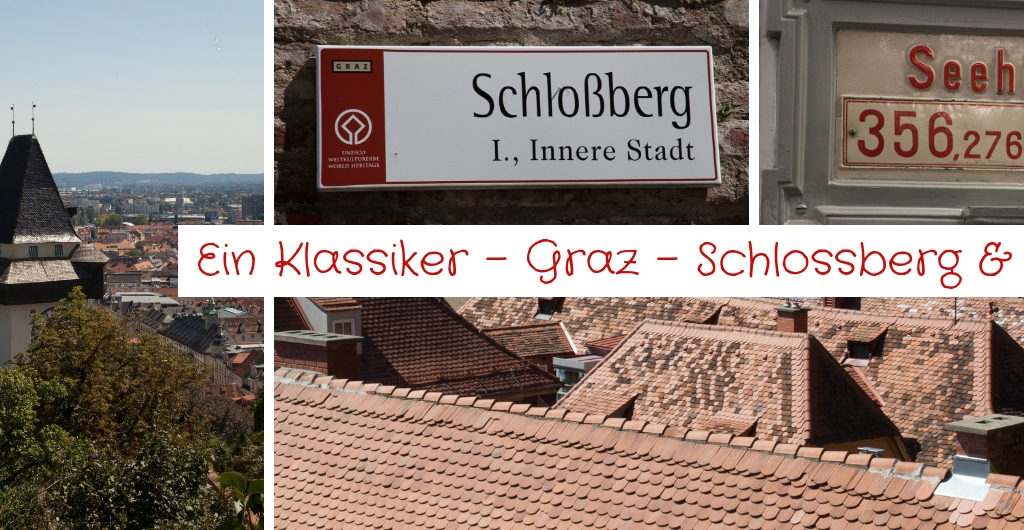Ein Ausflugsklassiker - Graz - Schlossberg - Uhrturm