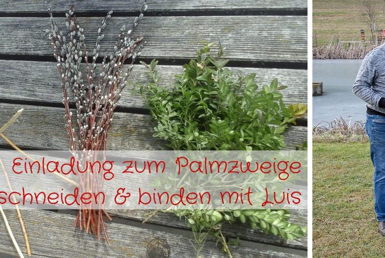 Palmzweige schneiden & binden mit Luis am 06.04.2019