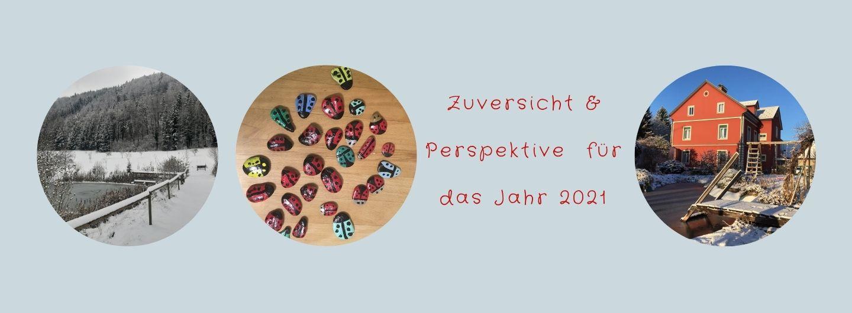 Mit Zuversicht und der richtigen Perspektive in das neue Jahr 2021
